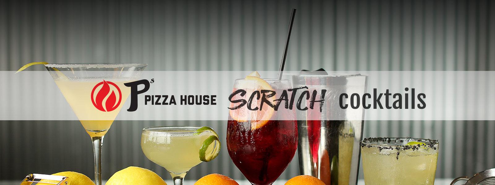 Scratch Cocktails | P's Pizza House | Le Mars, IA, Orange City, IA, and Dakota Dunes, SD